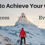 How to Actually Achieve Your Goals – Search for the Process…Not the Event