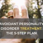 Avoidant Personality Disorder Treatment: The 5-Step Plan