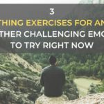 3 Breathing Exercises for Anxiety and Other Challenging Emotions to Try Right Now