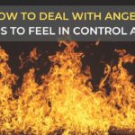 How to Deal With Anger: 10 Tips to Feel in Control Again